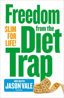 Freedom from the Diet Trap -
