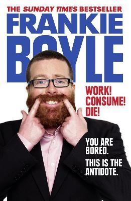 Work! Consume! Die! -