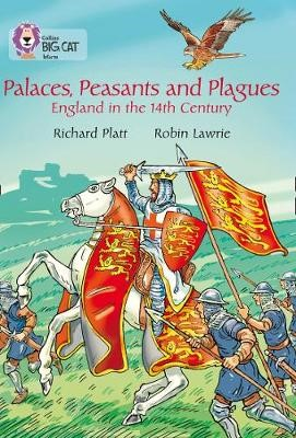 Palaces, Peasants and Plagues - England in the 14th century -