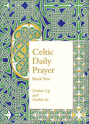 Celtic Daily Prayer: Book Two -