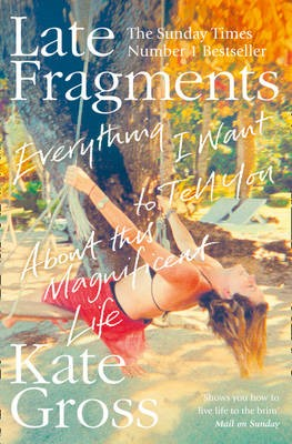 Late Fragments -