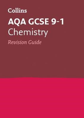 AQA GCSE 9-1 Chemistry Revision Guide -