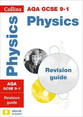AQA GCSE 9-1 Physics Revision Guide -