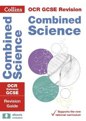 OCR Gateway GCSE 9-1 Combined Science Revision Guide -