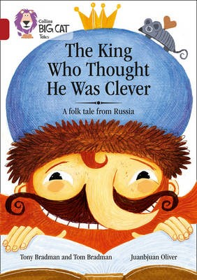 The King Who Thought He Was Clever: A Folk Tale from Russia -