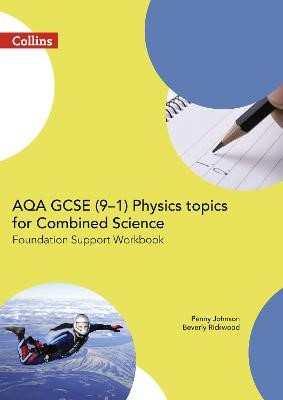 AQA GCSE 9-1 Physics for Combined Science Foundation Support Workbook - pr_219027