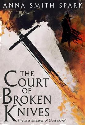 The Court of Broken Knives -