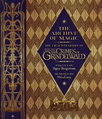 The Archive of Magic: the Film Wizardry of Fantastic Beasts: The Crimes of Grindelwald -