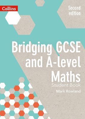 Bridging GCSE and A-level Maths Student Book -