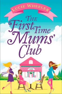 The First Time Mums' Club -
