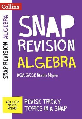 AQA GCSE 9-1 Maths Higher Algebra (Papers 1, 2 & 3) Revision Guide -
