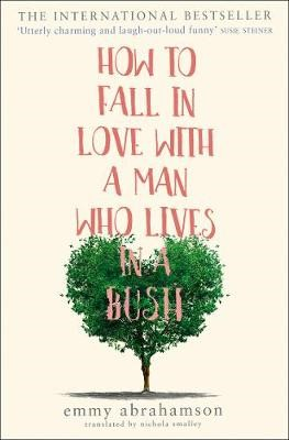 How to Fall in Love with a Man Who Lives in a Bush -
