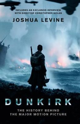 Dunkirk: The History Behind the Major Motion Picture - pr_313693