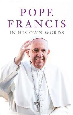 Pope Francis in his Own Words -