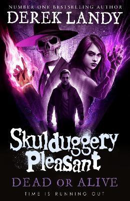 Dead or Alive (Skulduggery Pleasant, Book 14) -