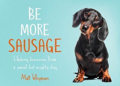 Be More Sausage -