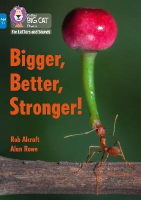 Bigger, Better, Stronger! -