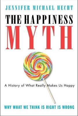 The Happiness Myth -