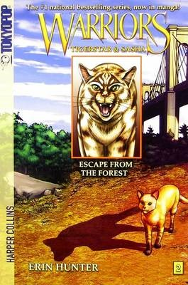 Warriors Manga: Tigerstar and Sasha #2: Escape from the Forest -
