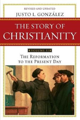 Story of Christianity Volume 2:The Reformation to the Present Day - pr_294010