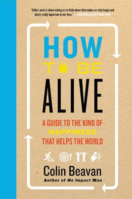 How to Be Alive -