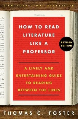 How to Read Literature Like a Professor Revised Edition -