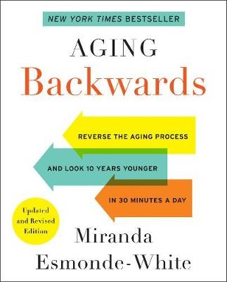 Aging Backwards: Updated and Revised Edition -