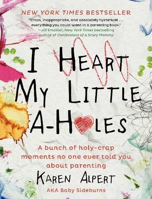 I Heart My Little A-Holes -