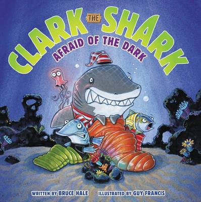 Clark the Shark: Afraid of the Dark -