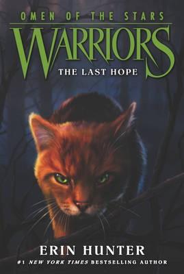 Warriors: Omen of the Stars #6: The Last Hope -