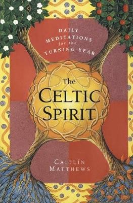 The Celtic Spirit: Daily Meditations for the Turning Year -