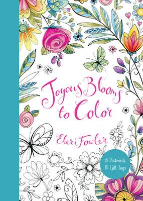 Joyous Blooms to Color: 15 Postcards, 15 Gift Tags -