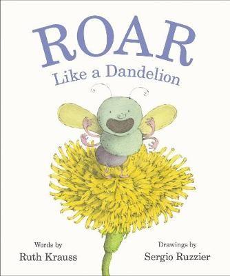 Roar Like a Dandelion -