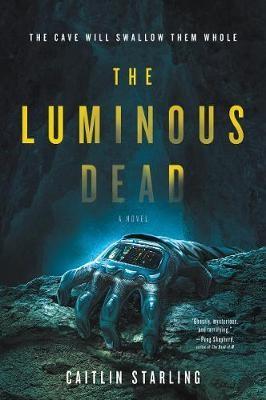 The Luminous Dead -