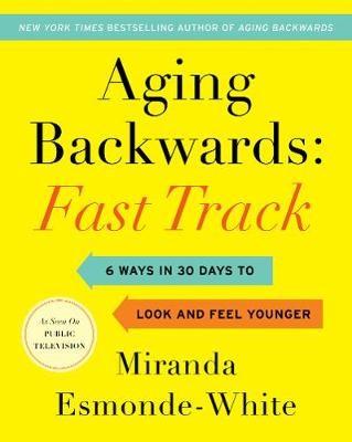 Aging Backwards: Fast Track -