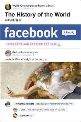 The History of the World According to Facebook, Revised Edition -
