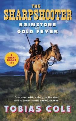 The Sharpshooter: Brimstone and Gold Fever -