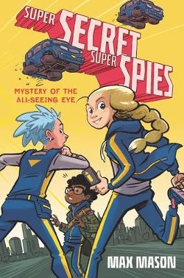 Super Secret Super Spies: Mystery of the All-Seeing Eye -
