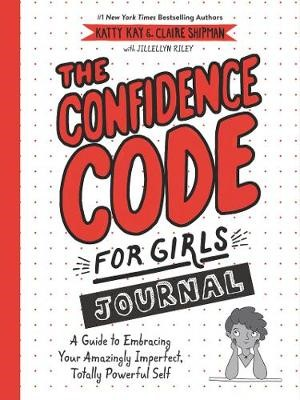 The Confidence Code for Girls Journal -