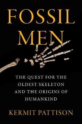 FOSSIL MEN THE QUEST FOR THE OLDEST SKEL -