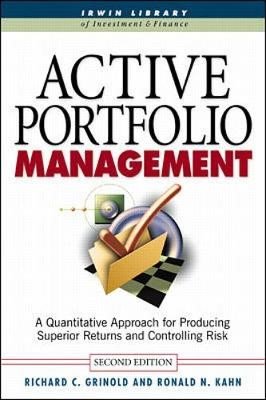 Active Portfolio Management: A Quantitative Approach for Producing Superior Returns and Selecting Superior Returns and Controlling Risk - pr_294185