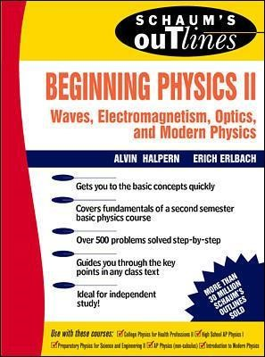 Schaum's Outline of Beginning Physics II: Electricity and Magnetism, Optics, Modern Physics - pr_294151