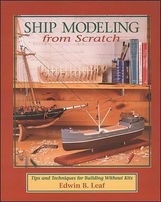 Ship Modeling from Scratch: Tips and Techniques for Building Without Kits - pr_294181