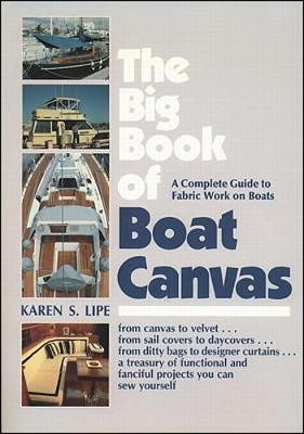 The Big Book of Boat Canvas: A Complete Guide to Fabric Work on Boats - pr_294249