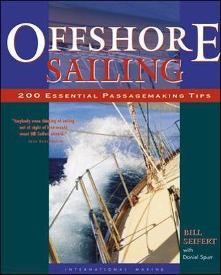 Offshore Sailing: 200 Essential Passagemaking Tips -