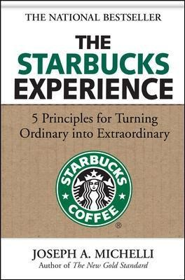 The Starbucks Experience: 5 Principles for Turning Ordinary Into Extraordinary - pr_294266