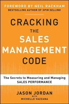 Cracking the Sales Management Code: The Secrets to Measuring and Managing Sales Performance - pr_102424