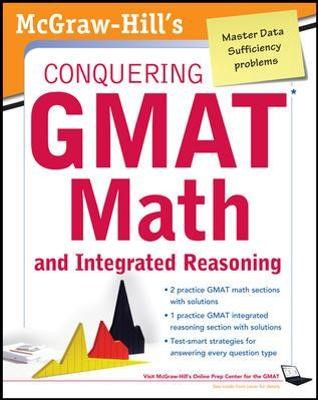 McGraw-Hills Conquering the GMAT Math and Integrated Reasoning -