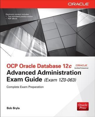 OCP Oracle Database 12c Advanced Administration Exam Guide (Exam 1Z0-063) - pr_299972