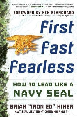 First, Fast, Fearless: How to Lead Like a Navy SEAL - pr_102275
